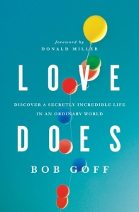 http://www.bookdepository.co.uk/Love-Does-Bob-Goff/9781400203758